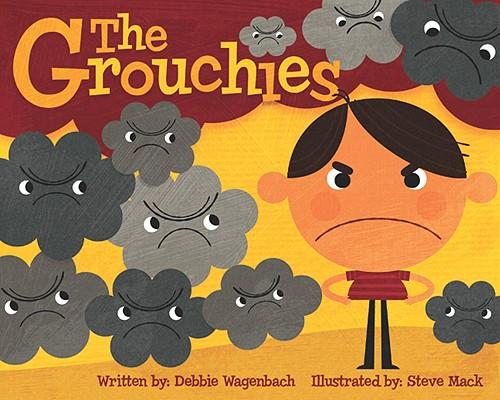 The Grouchies By Wagenbach, Debbie/ Mack, Steve (ILT)